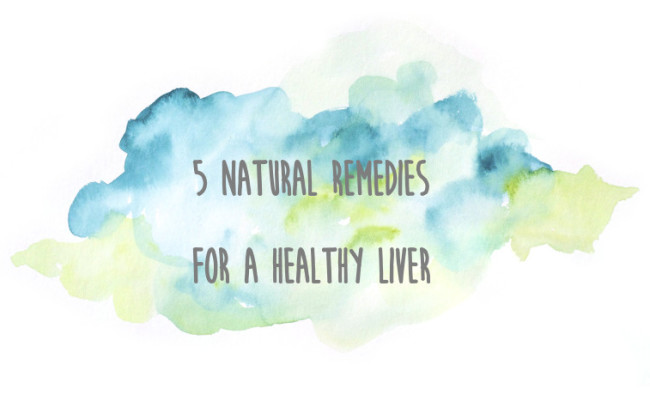 5 NATURAL REMEDIES FOR A HEALTHY LIVER-2